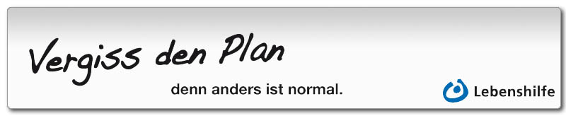 Vergiss den Plan - denn anders ist normal.